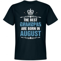 The best Grandpas are born in August shirt