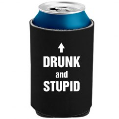 Drunk And Stupid Can Cool