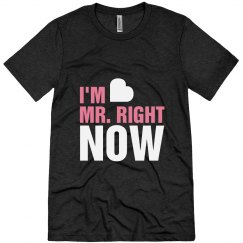 I'm Mr. Right Now