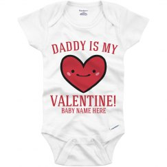 Daddy Is My Valentine's Onesie