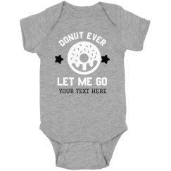 Donut Ever Let This Baby Go