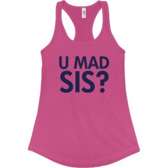 U Mad Sis? Womens Tank