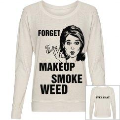 Retro Forget Makeup Smoke Weed