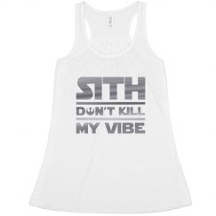 Metallic Sith Don't Kill My Vibe.