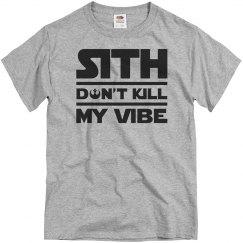 Don't Kill My Vibe Sith Trendy Design
