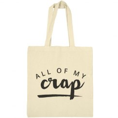 All Of My Crap Is In This Bag