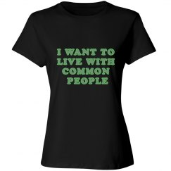 I Want to Live with Common People