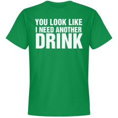 I Need Another Drink Tee