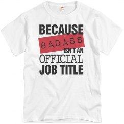 Badass Isn't A Job Title