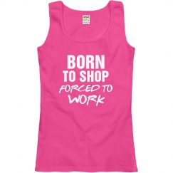 Born 2 Shop/Forced 2 Work