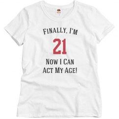 Finally, I'm 21