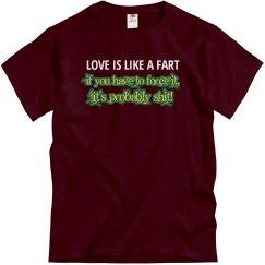Love Is Like A Fart...