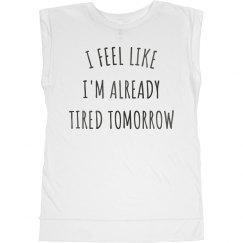 Already Tired Tomorrow