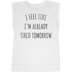 Already Tired Tomorrow