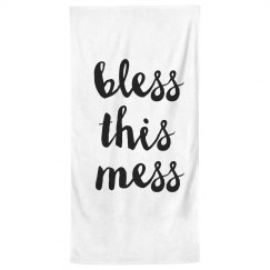 Bless this Mess Bath Towel