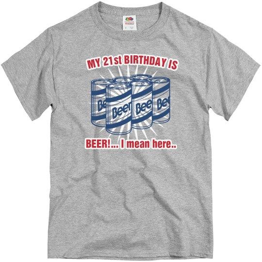 21st Birthday Is Beer