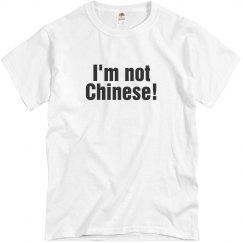 Im not Chinese T-Shirt