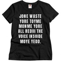 Jone Waste Yore Toyme Lyrics Shirt