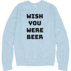 Seriously Wish You Were Beer