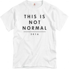 This Is Not Normal 2016 White