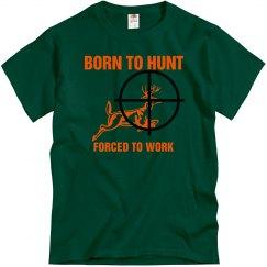 Born 2 Hunt Forced 2 Work