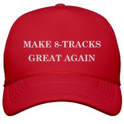Make 8-Tracks Great Again