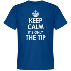 Stay Calm For The Tip