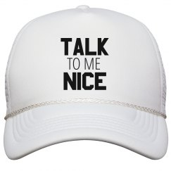 Talk To Me Nice Hat