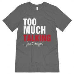 Too Much Talking