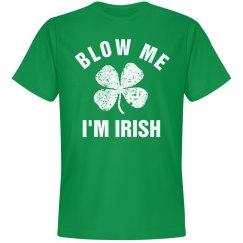 Blow Me I'm Irish St Patricks