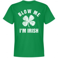 Blow Me I'm Irish St Patricks