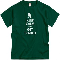 Keep Calm and Get Traded