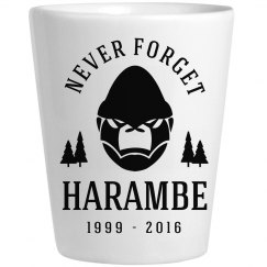 Take A Shot Never Forget Harambe