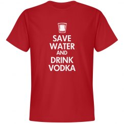 Save Water & Drink Vodka