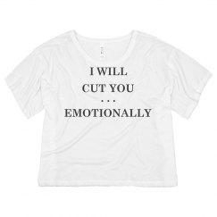 I will Cut You ... Emotionally