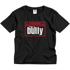 Warning/I'm A Bully