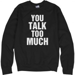 You Talk Too Much Crew