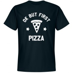 Ok But First We Need Pizza
