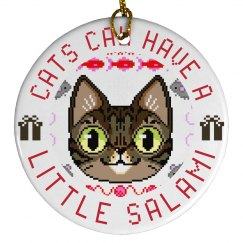 Cats Can Have a Little Salami Christmas Tree Ornament
