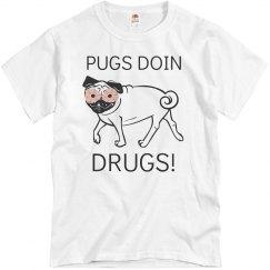 Pugs Doin Drugs