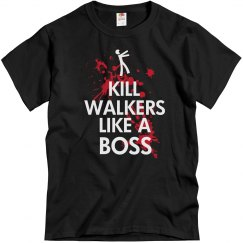 Kill Walkers Like A Boss
