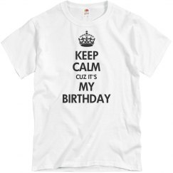 Keep calm cuz it's my birthday