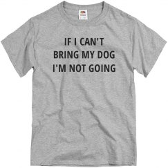 If I Can't Bring My Dog, I'm Out