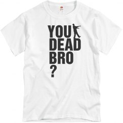 You Dead Bro? Zombies