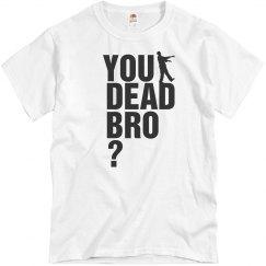 You Dead Bro? Zombies