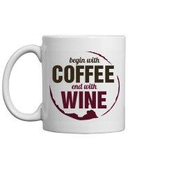 Begin Coffee End Wine