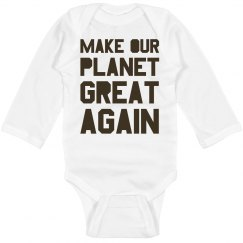 Make our planet great again brown long sleeve bodysuit.