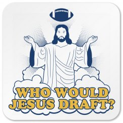 Drafting Jesus Coaster