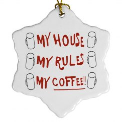 My House My Rules My Coffee Decoration