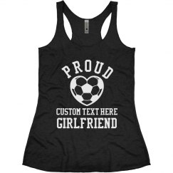 Proud Soccer Girlfriend Custom